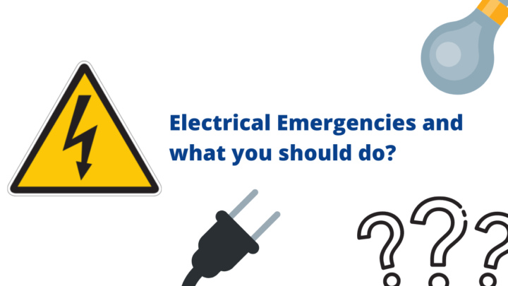 Electrical emergencies & what you should do in Electrical emergencies